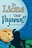 Do Lions Wear Pajamas?, Cheryl Steele, 1617398012
