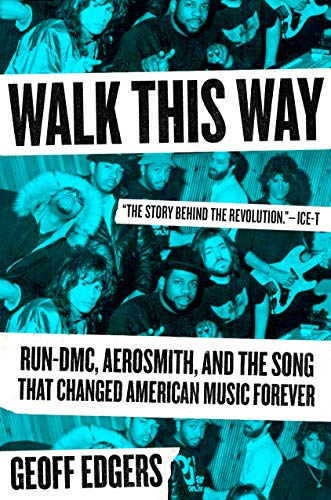 Pdf eBooks Walk This Way: Run-DMC, Aerosmith, and the Song that Changed American Music Forever
