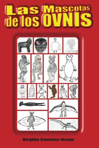 Las Mascotas de los OVNIs (Spanish Edition) [Virgilio Sanchez-Ocejo] (Tapa Blanda)