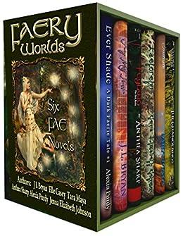 Faery Worlds: Six First-in-Series Urban Fantasy Novels by [Casey, Elle, JL Bryan, Tara Maya, Anthea Sharp, Jenna Elizabeth Johnson, Alexia Purdy]