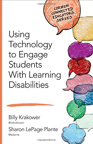 Using Technology to Engage Students With Learning Disabilities (Corwin Connected Educators Series)