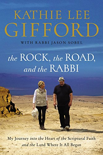 The Rock, the Road, and the Rabbi: My Journey into the Heart of the Scriptural Faith and the Land Where It All Began cover
