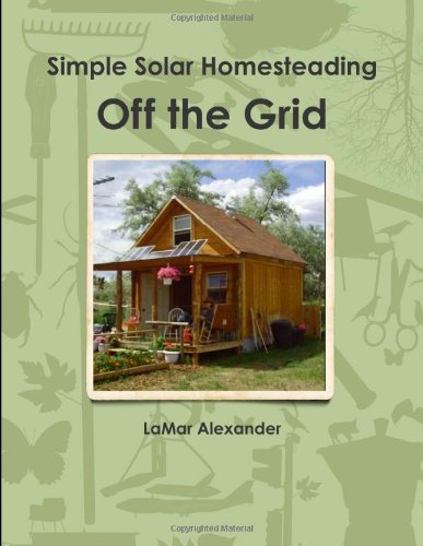 Off the Grid: Simple Solar Homesteading Books And Guides lulu.com