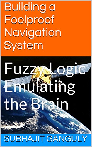 Building a Foolproof Navigation System: Fuzzy Logic Emulating the Brain