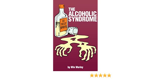 The Alcoholic Syndrome (Battling the Hosts of Hell)