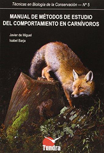 Descargar Libro Manual De Métodos De Estudio Del Comportamiento En Carnívoros Javier De Miguel