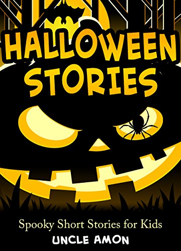 halloween stories spooky short stories for kids halloween  halloween stories spooky short stories for kids halloween collection book 1 by