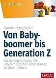 Von Babyboomer bis Generation Z: Der richtige Umgang mit unterschiedlichen Generationen im Unternehmen (Whitebooks)