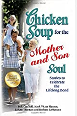 Chicken Soup for the Mother and Son Soul: Stories to Celebrate the Lifelong Bond (Chicken Soup for the Soul (Paperback Health Communications)) Paperback