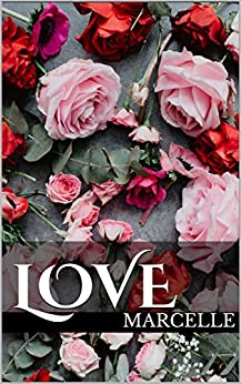 Love: A Christian Romance by [Marcelle]