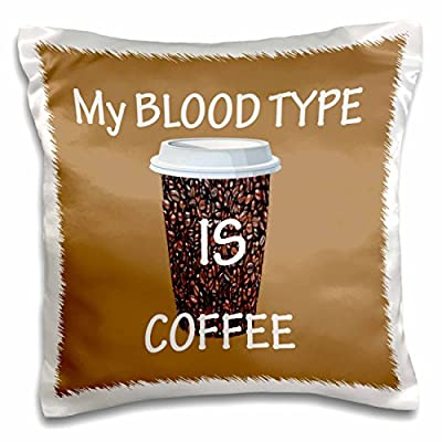 3dRose RinaPiro - Funny Quotes - My blood type is coffee. Popular saying - Pillow Case