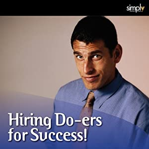 Hiring Do-ers for Success Audiobook
