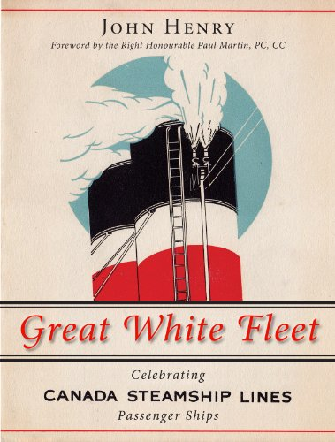 Ontario Canada Pc - Great White Fleet: Celebrating Canada Steamship Lines Passenger Ships