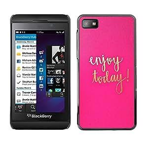 Caucho caso de Shell duro de la cubierta de accesorios de protección BY RAYDREAMMM - Blackberry Z10 - Today Pink Gold Text Motivational