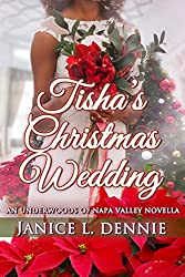 Tisha's Christmas Wedding (The Underwoods of Napa Valley)