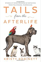 Tails from the Afterlife: Stories of Signs, Messages & Inspiration from your Animal Companions Paperback
