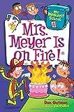 My Weirdest School #4: Mrs. Meyer Is on Fire!