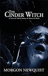 The Cinder Witch: A Tale of The School of Spells & War