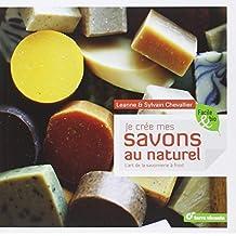 Je crée mes savons au naturel (French Edition)