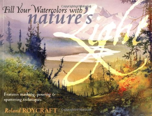 Read Online Fill Your Watercolors with Nature's Light pdf