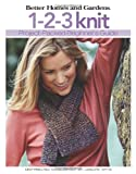 Better Homes and Gardens: 1-2-3 Knit  (Leisure Arts #4337)