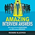 Amazing Interview Answers: 44 Tough Job Interview Questions with 88 Winning Answers Audiobook by Richard Blazevich Narrated by Chris Abernathy