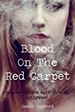 Blood on the Red Carpet