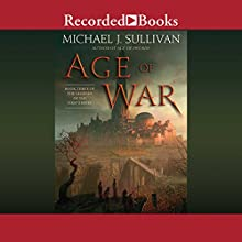 Age of War: The Legends of the First Empire, Book 3 Audiobook by Michael J. Sullivan Narrated by Tim Gerard Reynolds