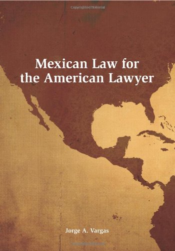 Mexican Law for the American Lawyer