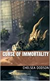 Curse of Immortality