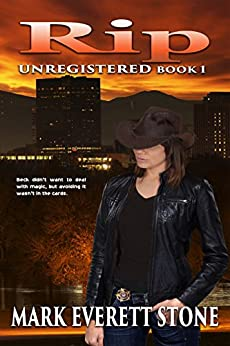 Rip: Unregistered – Paranormal Fantasy by [Stone, Mark Everett]