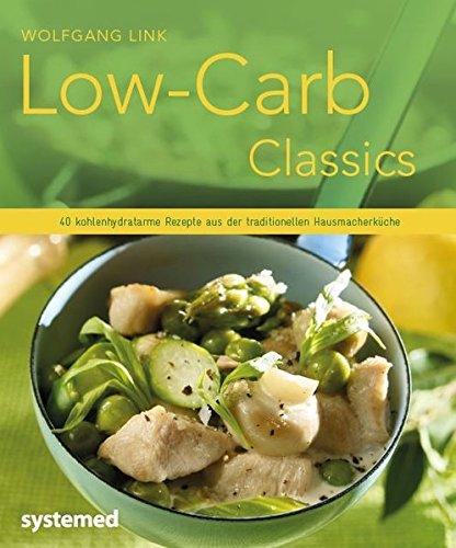 low-carb-classics-40-kohlenhydratarme-rezepte-aus-der-traditionellen-hausmacherkche-kchenratgeberreihe