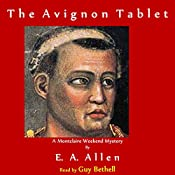 The Avignon Tablet: Montclaire Weekend Mysteries, Book 1 | E.A. Allen