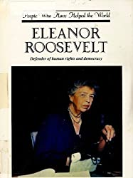 Eleanor Roosevelt: Defender of Human Rights and Democracy (People Who Have Helped the World) by David Winner (1992-02-02)