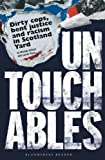 Untouchables: Dirty cops, bent justice and racism in Scotland Yard (Bloomsbury Reader) by Gillard, Michael (2012)