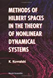 img - for Methods of Hilbert Spaces in the Theory of Nonlinear Dynamical Systems by Krzysztof Kowalski (1994-08-31) book / textbook / text book