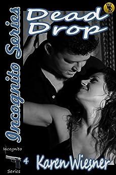 Incognito Series, Book 4: Dead Drop by [Wiesner, Karen]