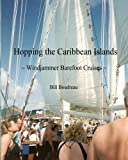 img - for Hopping the Caribbean Islands: ~ Windjammer Barefoot Cruises ~ book / textbook / text book
