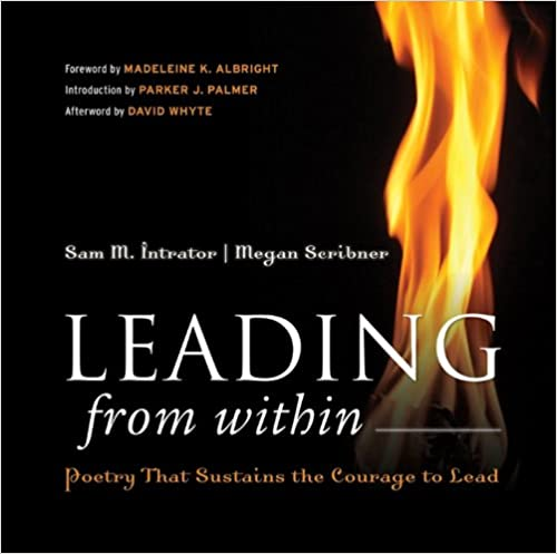 Leading From Within Poetry That Sustains The Courage To Lead Sam M