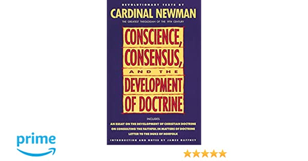 conscience consensus and the development of doctrine john henry  conscience consensus and the development of doctrine john henry newman 9780385422802 com books
