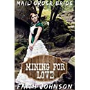 Mail Order Bride: Mining for Love: Clean and Wholesome Western Historical Romance (Mail Order Brides for Keynes Brothers Book 1)