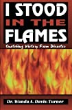 img - for I Stood in the Flames book / textbook / text book