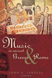 Music in Ancient Greece and Rome, John G. Landels, 0415167760