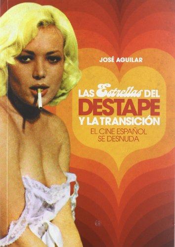 Descargar Libro Las Estrellas Del Destape Y La Transición: El Cine Español Se Desnuda José Antonio Aguilar García