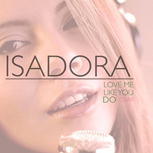 Kiki Do You Love Me Free Mp3 Download: Amazon.com: Love Me Like You Do: Isadora: MP3 Downloads