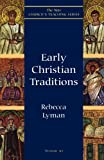 Early Christian Traditions (New Church's Teaching Series)
