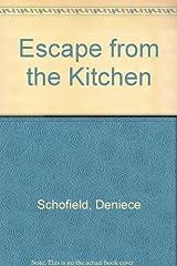 Escape from the Kitchen by Deniece Schofield (1986-09-03)