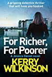 For Richer, For Poorer: A gripping detective thriller that will have you hooked (Detective Jessica Daniel thriller series Season 2 Book 3)