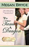 To Tame a Dragon, Megan Bryce, 1489584595