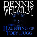 The Haunting of Toby Jugg | Dennis Wheatley